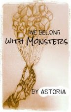 We Belong with Monsters by ZzzLazyZzz