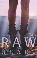 Raw Heart by DaydreamingAli