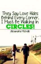 They Say Love Hides Behind Every Corner. I Must Be Walking In Circles! by TheFlamingPopsicle