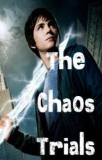 The Chaos Trials (Percy Jackson) by PessimisticAndCheery