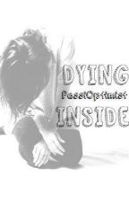 Dying Inside by PessiOptimist
