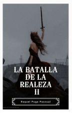 La batalla de la realeza II © #162 Romance by RaquelPuga