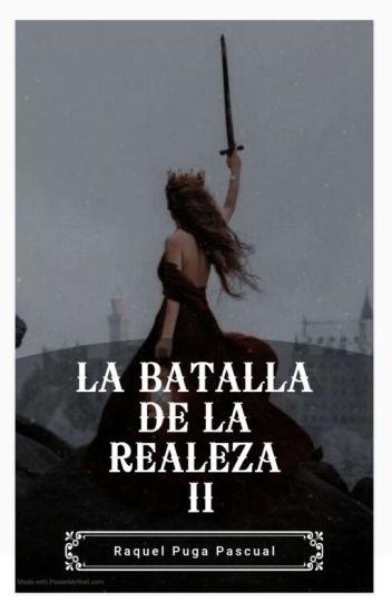 La batalla de la realeza II © #162 Romance