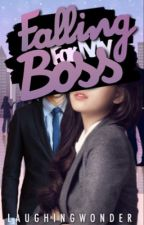 Falling For My Boss[Completed]  by LaughingWonder