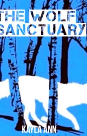 The Wolf Sanctuary by KaylaLAnn