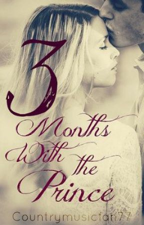 3 Months with the Prince by Countrymusicfan77