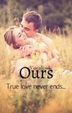 Ours [Book Two] by Vocaloid