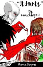 """/Underfell Chara x Papyrus/ """"It hurts"""" by rumichang218"""