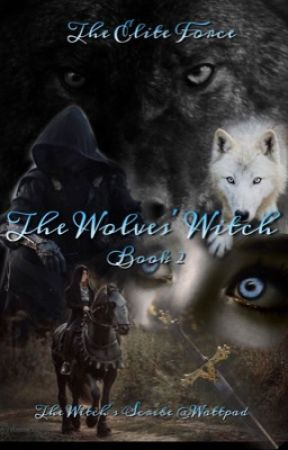 The Wolves' Witch: The Elite Force, Book 2 by thewitchsscribe