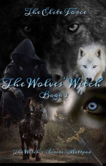 The Wolves' Witch: The Elite Force, Book 2