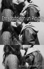 Enredada Con Un Playboy by LunaContreras5