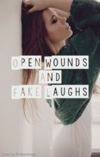 Open Wounds And Fake Laughs by ScarredForLife104