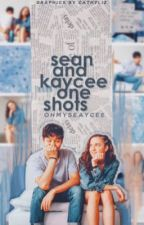 sean and kaycee - one shots  by ohmyseaycee