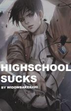 High School Sucks | Levi x Reader by Widowbaker420