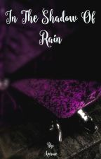 In The Shadow Of Rain by Amrose