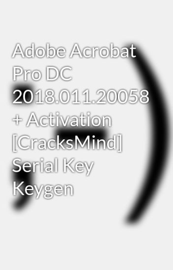 Adobe Acrobat Pro DC 2018 011 20058 + Activation [CracksMind] Serial