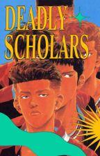deadly scholars(log) by serayume