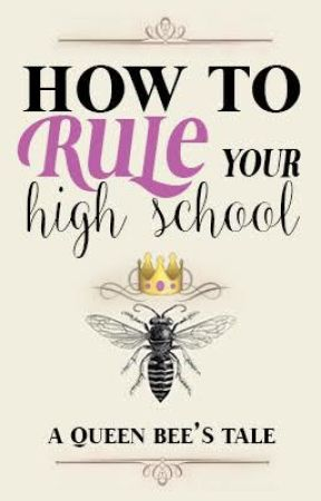How To Rule Your High School by MissKatey