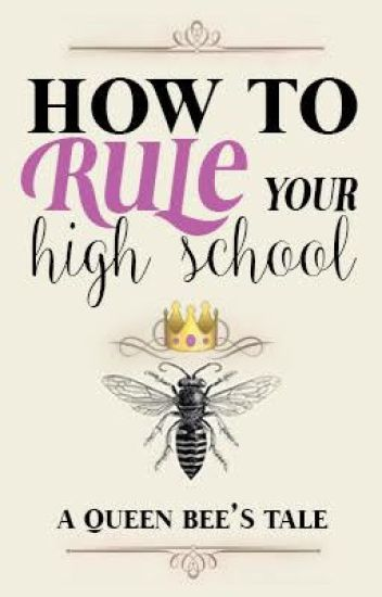 How To Rule Your High School