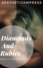 Diamonds And Rubies | on-hold by AestheticEmpress