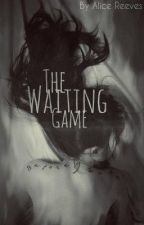 The Waiting Game by xThisIsLifex