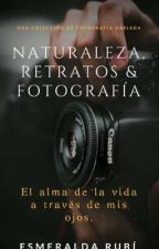 Naturaleza, retratos & fotografía by xsmxrubi
