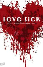 LOVE SICK by MisakiMatsuno