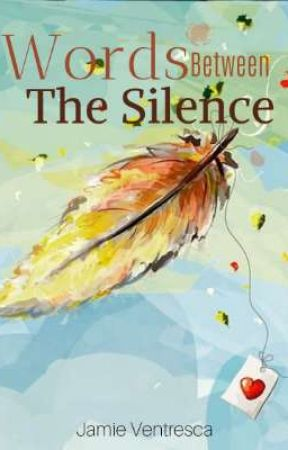 Words Between The Silence by JamieVentresca