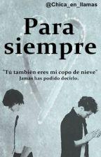 Para siempre - Larry Stylinson (FyC Libro 2) by Chica_en_llamas