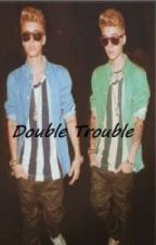 Double Trouble | ON HOLD by luv_justindrew