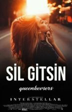 SİL GİTSİN by queenkevsers