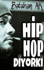 Hip Hop Diyorki; by BatuhanBeyDiceksin