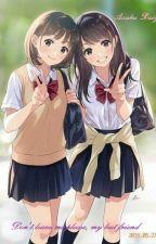 Đừng rời xa tớ nhé, bạn thân (Don't leave me please, my best friend) by Azumi_Rin_26