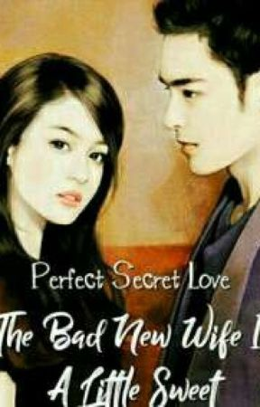 Perfect Secret Love The Bad New Wife Is A Little Sweet  200-400 by JeanRoseParchaso7