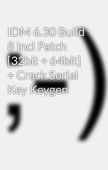 crack for idm 6.30 build 8