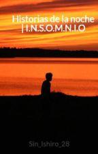 Historias de la noche   I.N.S.O.M.N.I.O by Sin_Ishiro_28