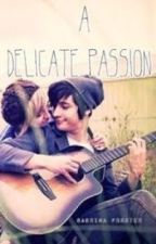 A Delicate Passion by MoreThanTheyThink