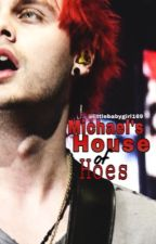 Michael's House of Hoes by littlebabygirl169