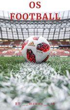 {Os Football} by __lauraa__24