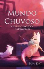 Mundo Chuvoso by DrTavinho