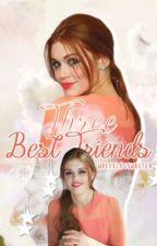 Three Best Friends by wrecklesswriter