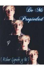 DE MI PROPIEDAD ( RIKER LYNCH Y TU ) by Angel-Jude-06