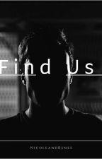 Find Us by NicoleandRenee