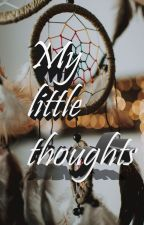 My little thoughts ♥ by storygirl254