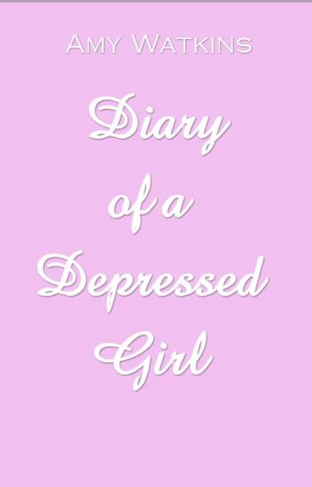 Diary of a depressed girl
