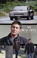 My Beautiful Nightmare (Supernatural Fanfiction) by johnwinchestcr