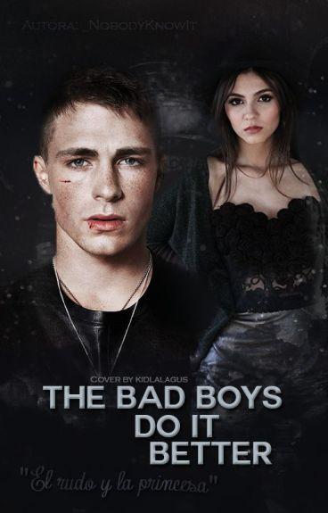 The Bad Boys Do It Better