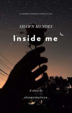'Inside me' [Shawn Mendes] by _shawnmylove_