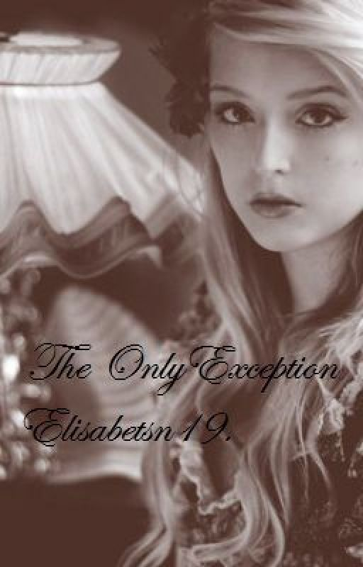 The Only Exception. by Elisabetsn19