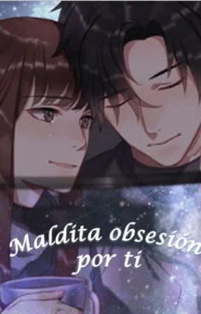Maldita obsesión por ti by OliveArg